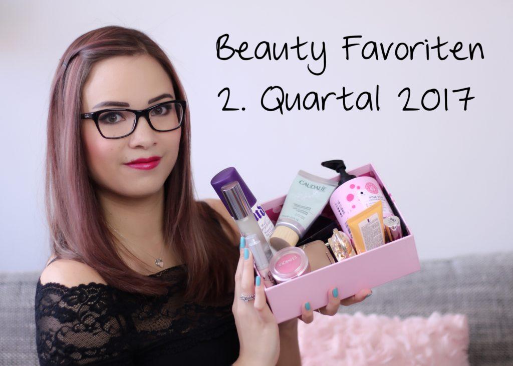 Beauty Favoriten | 2. Quartal 2017