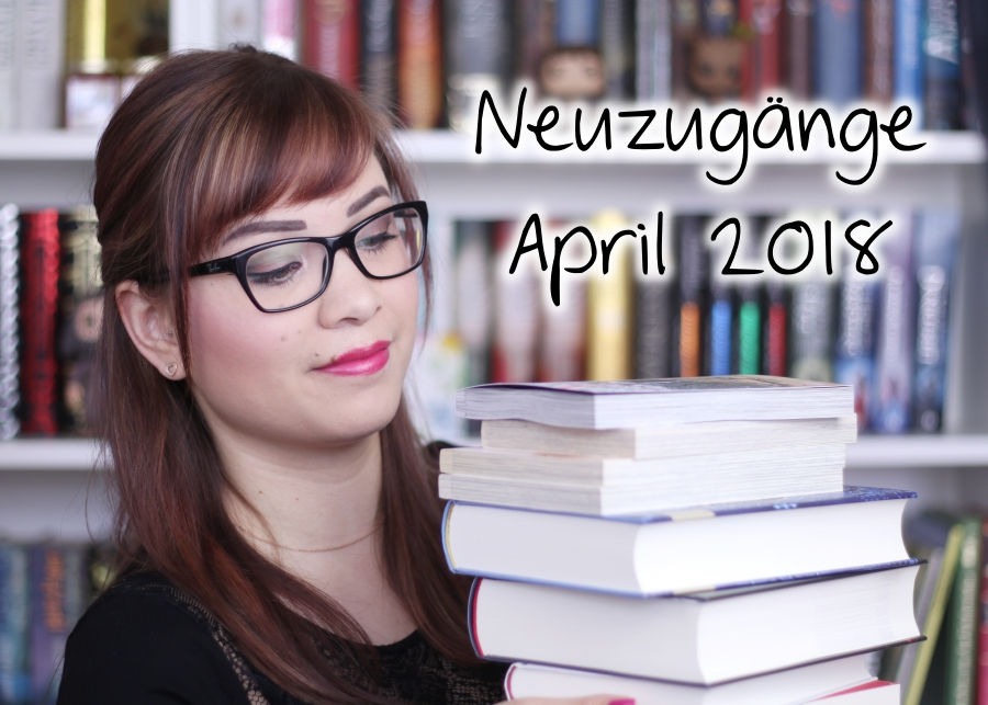 Neuzugänge April 2018
