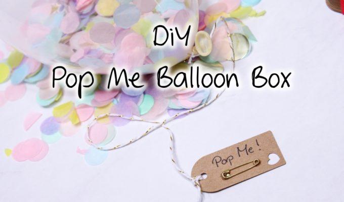 [DIY] Pop Me Balloon Box – Willst du meine Trauzeugin sein?