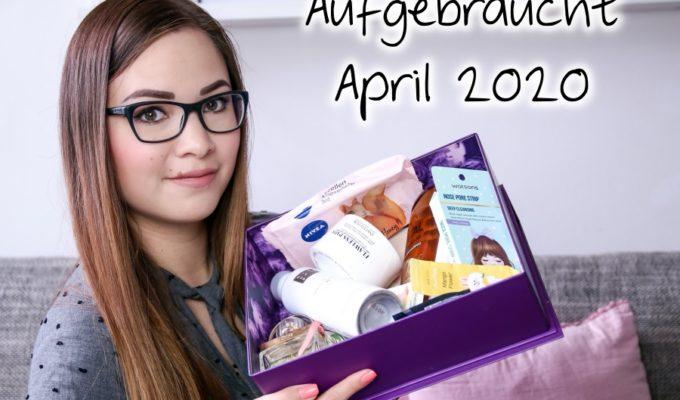 [Video] Aufgebraucht April 2020